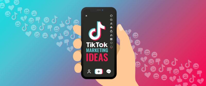 Marketing ideas and strategies for TikTok
