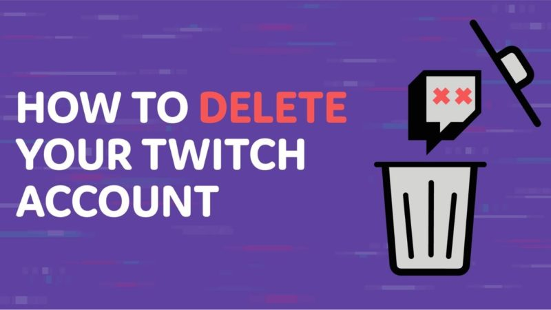 Hoe je Twitch Account verwijderen in 2021 | Galaxy Marketing