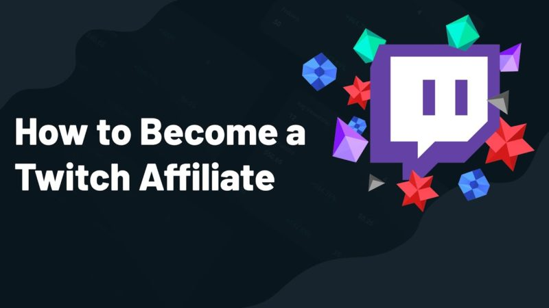 Five Ways to Help You Become a Twitch Affiliate (2020) | by Ethan May |  Streamlabs Blog