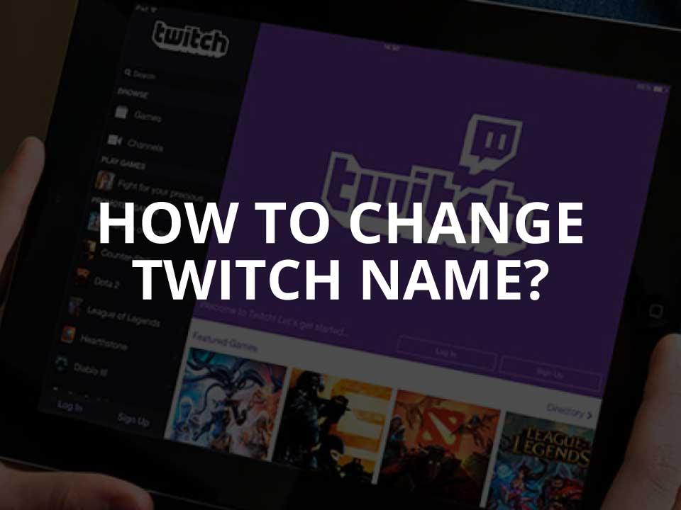 How to Change Twitch Name & Username Tips (2021) | InstaFollowers