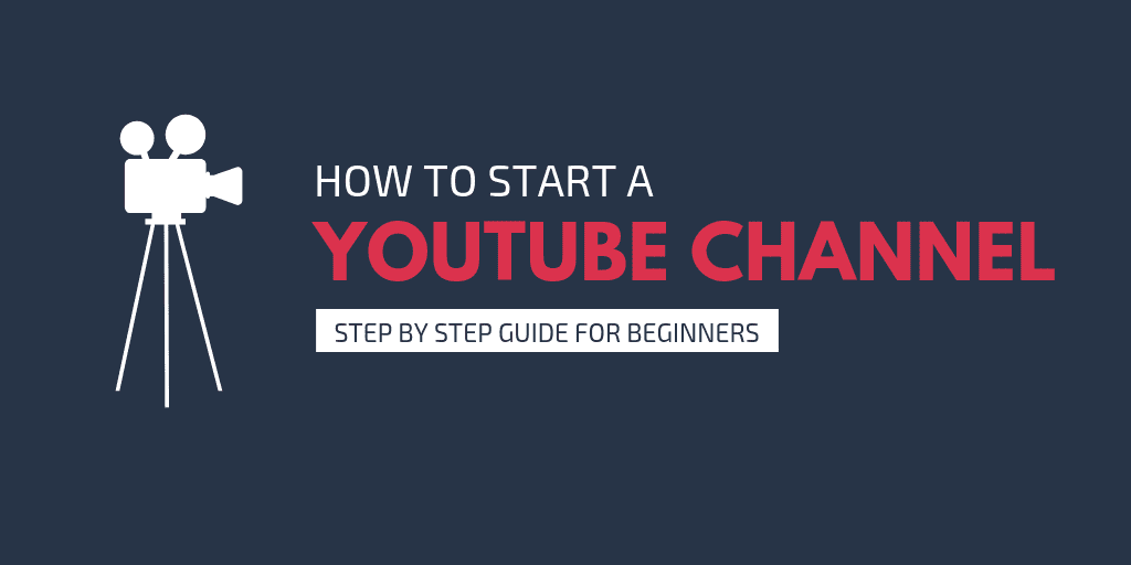How to Start a YouTube Channel – Complete Guide for Beginners